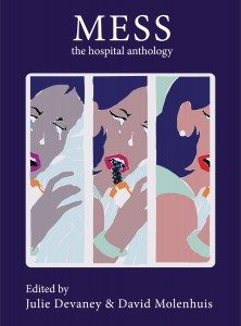 Mess: The Hospital Anthology, www.juliedevaney.com