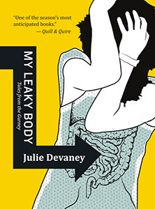My Leaky Body: Tales from the Gurney by Julie Devaney www.JulieDevaney.co